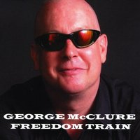 GEORGE MCCLURE: FREEDOM TRAIN