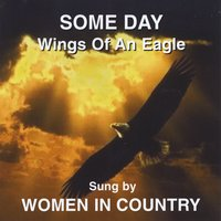 WOMEN IN COUNTRY - SOME DAY Wings Of An Eagle