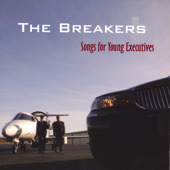 THE BREAKERS:  SONG FOR YOUNG EXECUTIVES